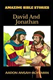 AMAZING BIBLE STORIES: David And Jonathan (Uncle Aaron's Amazing Bible Stories)