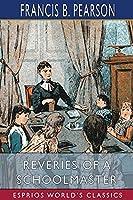 Reveries of a Schoolmaster (Esprios Classics)
