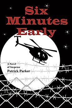Six Minutes Early: A Max Kenworth Suspense Thriller by [Patrick Parker]