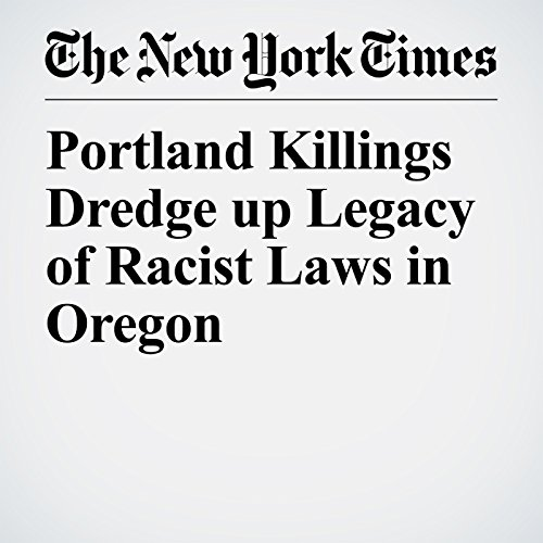 Portland Killings Dredge up Legacy of Racist Laws in Oregon copertina