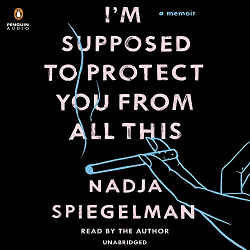 I'm Supposed to Protect You from All This audiobook cover art