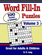 Word Fill-In Puzzles, Volume 3: 100 Full-Page Word Fill-In Puzzles, Great for Adults & Children
