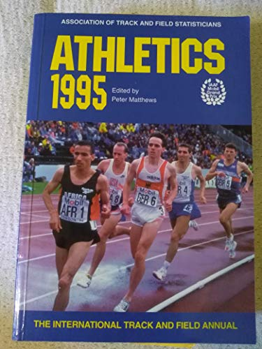 Athletics 1995: The International Track and Field Annual