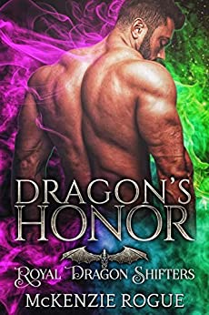 Dragon's Honor: A Curvy Girl and Dragon Shifter Romance (Royal Dragon Shifters Book 1) by [McKenzie Rogue]