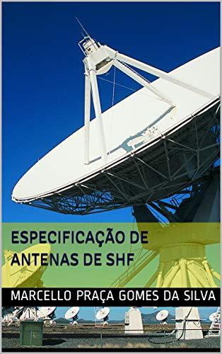 Especificação de Antenas de SHF (Portuguese Edition)