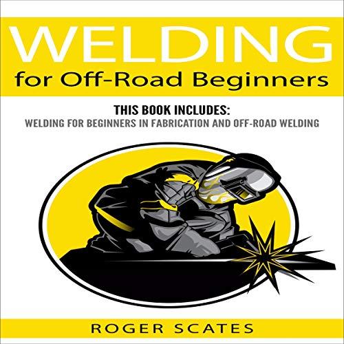 Welding for Off-Road Beginners audiobook cover art