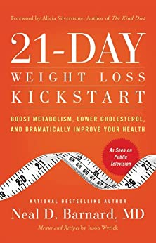 21-Day Weight Loss Kickstart: Boost Metabolism, Lower Cholesterol, and Dramatically Improve Your Health by [Neal D Barnard]