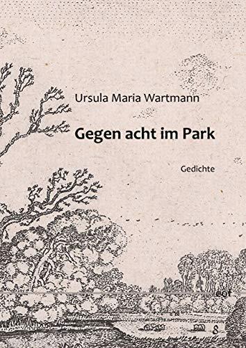 Gegen acht im Park: Gedichte (edition offenes feld)
