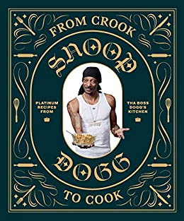 From Crook to Cook: Platinum Recipes from Tha Boss Dogg's Kitchen by [Chronicle Books, Martha Stewart]