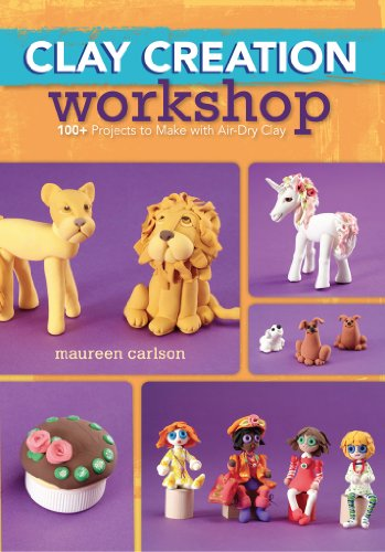 Clay Creation Workshop: 100+ Projects to Make with Air-Dry Clay (English Edition)