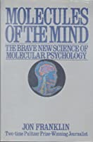 Molecules of the Mind 0689116047 Book Cover