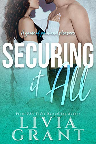 Securing it All: Second Chance Dark Romance (Punishment Pit Book 2) by [Livia Grant]