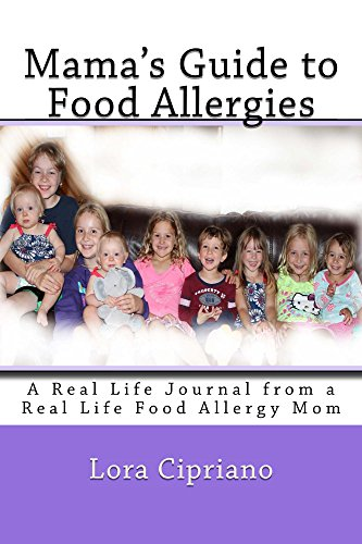 Mama's Guide to Food Allergies: A Real Life Journal from a Real Life Food Allergy Mom (English Edition)