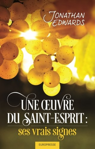 Une œuvre du Saint-Esprit (The Distinguishing Marks of a Work of the Spirit...): Ses vrais signes