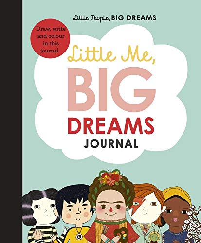 Little Me, Big Dreams Journal: Draw, write and color this journal (Little People, BIG DREAMS (39))