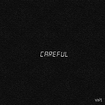 Careful, Vol. 1