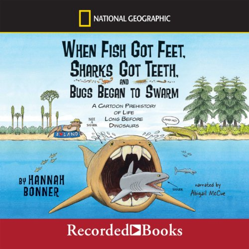 When Fish Got Feet, Sharks Got Teeth, and Bugs Began to Swarm audiobook cover art