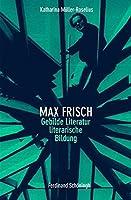 Mueller-Roselius, K: Max Frisch