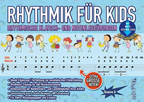 Rhythmik für Kids - Rhythmus lernen: Lese- und Klatschübungen für Kinder - mit MP3s - Noten musikalische Früherziehung