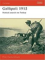 Gallipoli 1915: Frontal Assault on Turkey (Campaign) by Philip Haythornthwaite(1991-01-24)