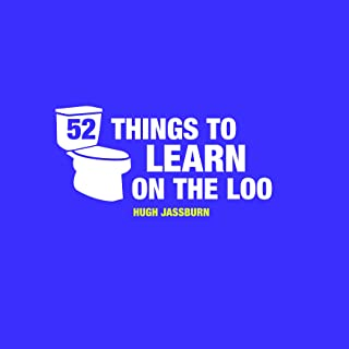 52 Things to Learn on the Loo: Things to Teach Yourself While You Poo