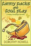 Fanny Packs and Foul Play (A Haley Randolph Mystery) (Volume 10)