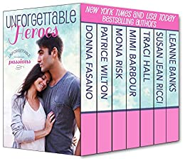 Unforgettable Heroes - Unforgettable Passion (The Unforgettables Book 2) by [Donna Fasano, Patrice Wilton, Mona Risk, Mimi Barbour, Traci Hall, Susan Jean Ricci, Leanne Banks]
