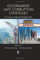 Government Anti-Corruption Strategies: A Cross-Cultural Perspective