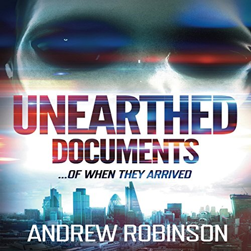 Unearthed Documents: ...of When They Arrived audiobook cover art
