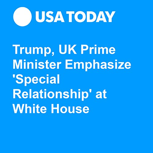 Trump, UK Prime Minister Emphasize 'Special Relationship' at White House audiobook cover art