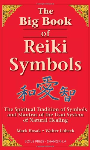 The Big Book of Reiki Symbols: The Spiritual...