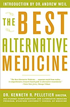 The Best Alternative Medicine by [Dr. Kenneth R. Pelletier, William L. Simon]