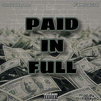 Paid in Full (feat. FaboDaGr8)