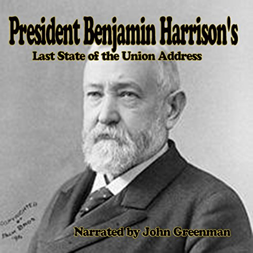 President Benjamin Harrison's Last State of the Union Address cover art