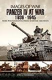 Panzer IV at War, 1939–1945 (Images of War) (English Edition)