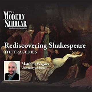 The Modern Scholar: Rediscovering Shakespeare - The Tragedies audiobook cover art