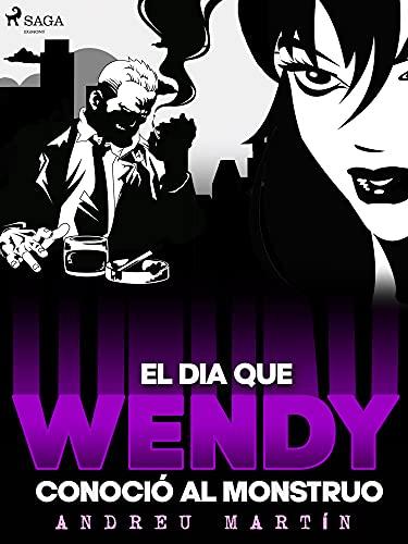 El día que Wendy conoció al monstruo (Agente de policía Wendy Aguilar nº 4)