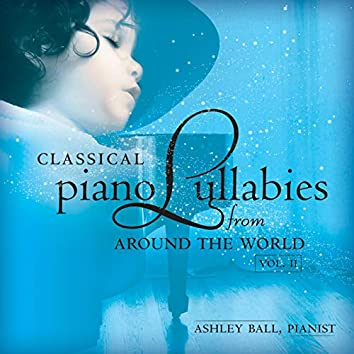 Classical Piano Lullabies from Around the World, Vol. 2.