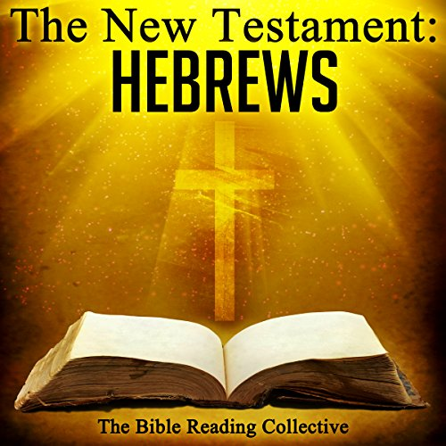 The New Testament: Hebrews                   By:                                                                                                                                 The New Testament                               Narrated by:                                                                                                                                 The Bible Reading Collective                      Length: 46 mins     Not rated yet     Overall 0.0