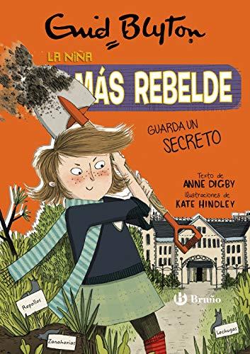 Enid Blyton. La niña más rebelde, 5. La niña más rebelde guarda un secreto (Castellano - A PARTIR DE 10 AÑOS - PERSONAJES Y SERIES - Enid Blyton. La niña más rebelde)