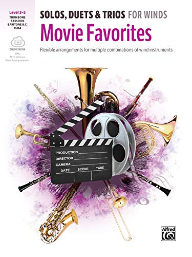 Solos, Duets & Trios for Winds: Movie Favorites for Trombone, Baritone B.C., Bassoon, Tuba Book: Flexible Arrangements for Multiple Combinations of ... Instruments, Book & Online Audio/Software/PDF