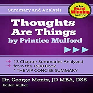 Summary and Analysis - Thoughts Are Things by Prentice Mulford: 13 Chapter Summaries Analyzed from the 1908 Book cover art