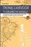 Thomas Cavendish: O Corsário de Ilhabela (Portuguese Edition)