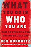 Horowitz, B: What You Do Is Who You Are - Ben Horowitz