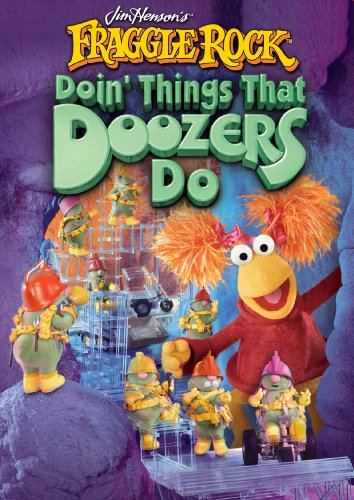 Fraggle Rock: Doin' Things That Doozers Do