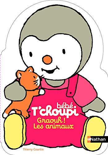 Bébé T'choupi : Graouh ! Les animaux !