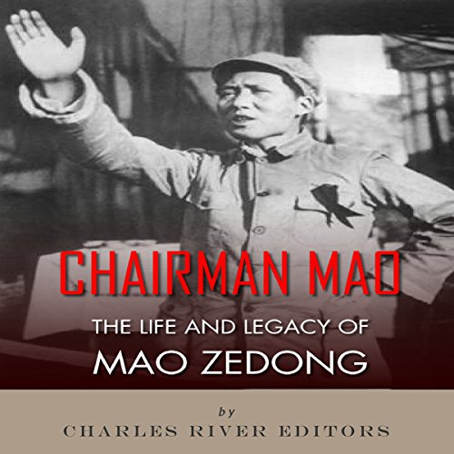 Chairman Mao: The Life and Legacy of Mao Zedong audiobook cover art