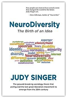 NeuroDiversity: The Birth of an Idea by [Judy Singer]