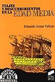 Viajes y descubrimientos en la Edad Media: 10 (Historia universal. Medieval)
