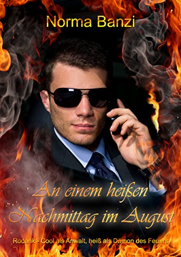 An einem heißen Nachmittag im August: Roderik - Cool als Anwalt, heiß als Dämon des Feuers (Nichtmenschliche Völker, magische Wesen inkognito 1)
